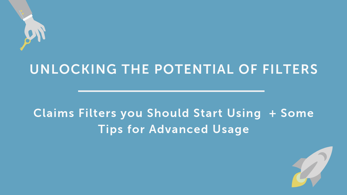 Claims Filters You Should Start Using  + Some Tips For Advanced Usage ✨